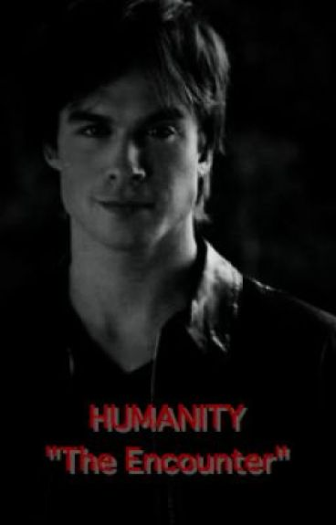 """Humanity 1 """"The Encounter"""""""