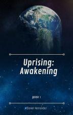 Uprising: The Awakening by Ultra-Raptor