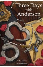 Three Days With Anderson by SachaM