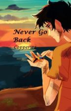 Bk 2 ~ Never Go Back by copperitz
