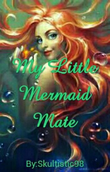 My Little Mermaid Mate