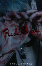 Flesh Burn | VKOOK by thiccJiminaj