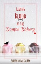 Giving Blood at the Danton Bakery by SabrinaBlackburry