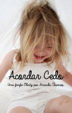 Acordar Cedo by AmandaTavares84