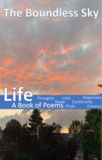 Life- A Book of Poems by TheBoundlessSky