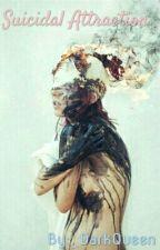 Suicidal Attraction {Old Version} by _DarkQueen