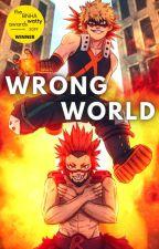 Wrong World - Katsuki Bakugo x Reader x Eijiro Kirishima by Glossy_Gamer