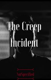 The Creep Incident by NotSpecified