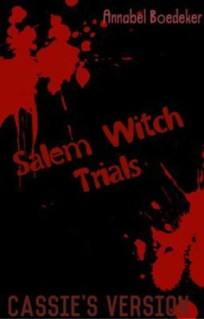 An Inside Look at the Salem Witch Trials by My_Life_Is_Me