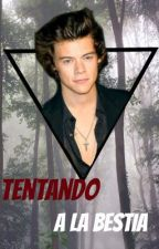 Tentando a la Bestia | Harry Styles by xharrystxttosx