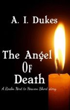 The Realm Next to Heaven: Angel of Death (A Short story -Cycle 8) by AIDukes