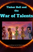 Tinker Bell and the War of Talents by LanaWingfree