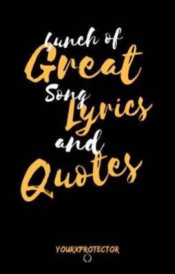 Bunch of Great Song Lyrics Quotes - Louisavaè - Wattpad