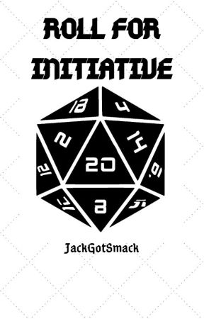Roll for Initiative by JackGotSmack