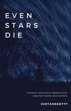 Even Stars Die by JustANerd777
