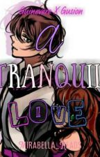 A Tranquil Love (A Guinevere x Gusion Story) by Mirabella_Reads