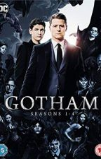 Gotham all   ♥️stories 👑 1 .2.3.4.5💄  by tamarayann97