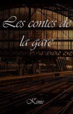 Les contes de la gare by kims_ecriture
