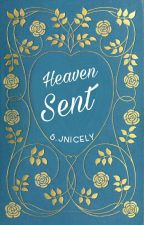 Heaven Sent (COMPLETED) by Blue_Elisce