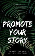 PROMOTE YOUR STORY by kaaica