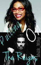 Pulling on the Reigns(BWWM)~Slow Updates~ by Malik_Wifey