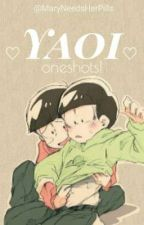 Yaoi Oneshots! by honestlysuffering