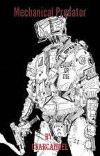 Mechanical Predator by CSArcAngel