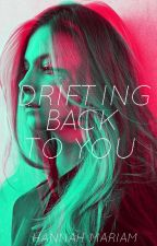 Drifting Back To You (Femme Fatale Series #1) by hanmariam