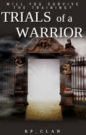 Trials of a Warrior by RP_Clan