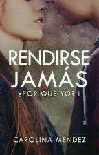 Rendirse jamás [PQY #1] by CMStrongville