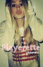 Playerette by ClicheNerd