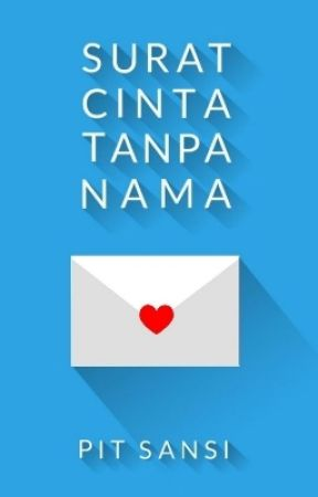 Surat Cinta Tanpa Nama by pitsansi