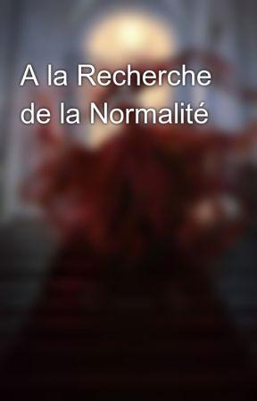A la Recherche de la Normalité by Nimedhel