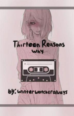 Thirteen Reasons Why (Sasusaku) by winterwatcheralways