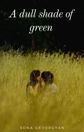 A dull shade of green by gevorgyan_sona