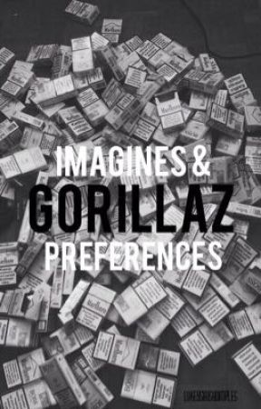 Gorillaz Imagines & Preferences by LukeysIrishDimples