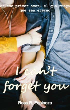 I CAN'T FORGET YOU (Wattys 2019) by SweetD_1997