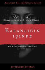 KARANLIĞIN İÇİNDE by kitapkurdu2storys