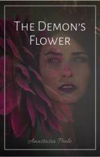 The Demon's Flower by Anastasiapdx