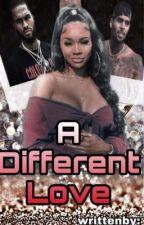 A Different Love by babygirlnaexx