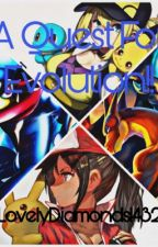 The Quest Of Evolution! (A Greninja x Charizard Fanfic) by LovelyDiamonds14320