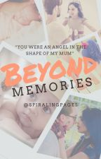 Beyond Memories by SpiralingPages