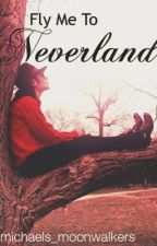 Fly Me To Neverland by michaels_moonwalkers