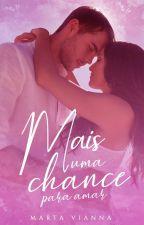 Mais Uma Chance Para Amar by Marta_Vianna