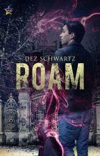 ROAM (ROAM: Book One) ~ Sample Excerpt by DezSchwartz