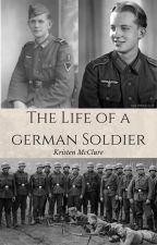 The Life Of A German Soldier by kmcclure109
