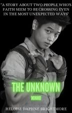 The Unknown [Minho x OC] ✓ by HeloiseDBrightmore