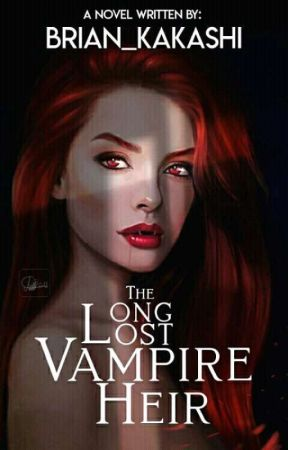 The Long Lost Vampire Heir  by brian_kakashi