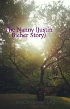 The Nanny (Justin Bieber Story) by ImADreamerr143