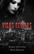 Vidas Ocultas (Degustação) by GrazieNina
